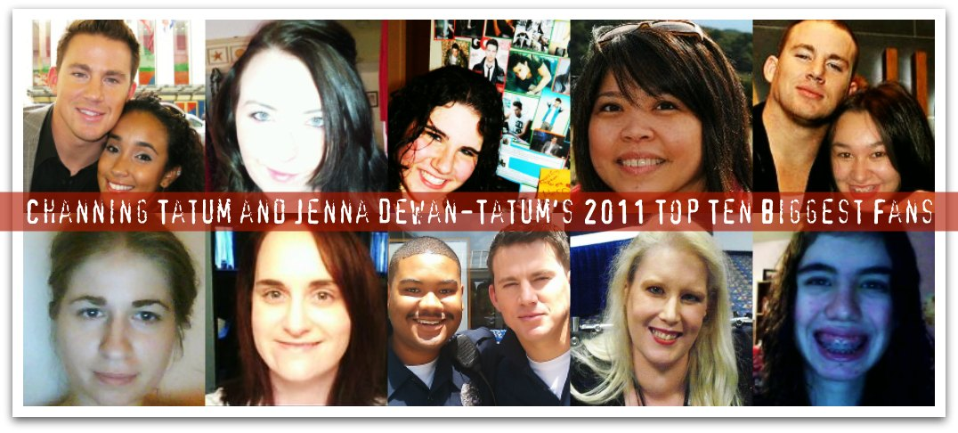 Channing Tatum and Jenna Dewan-Tatum's 2011 Top Ten Biggest Fans