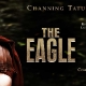 @ChanningTatum's 'The Eagle' in Theaters February 25, 2011