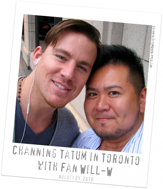 @ChanningTatum in Toronto with Fan @mrwillw (AUG 21, 2010)