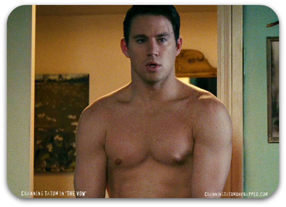 "channing tatum shirtless poster. 'THE VOW's Director Says Channing Tatum is ""Fully Committed to Doing"